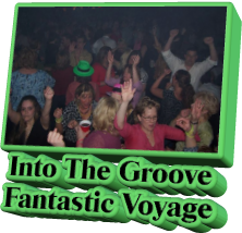 Into The Groove Fantastic Voyage